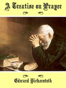 A Treatise on Prayer by Edward Bickersteth
